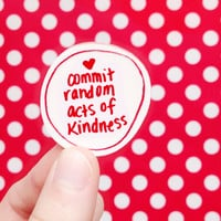Commit Random Acts of Kindness brooch