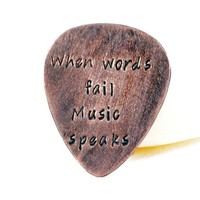 When Words Fail Music Speaks. Personalized Copper Guitar Pick.