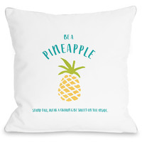 """""""Be A Pineapple"""" Indoor Throw Pillow by Cheryl Overton, 16""""x16"""""""