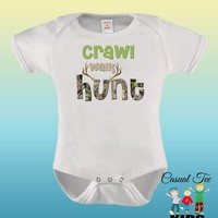 Crawl Walk Hunt Baby Bodysuit for the Baby or Toddler Tee, Hunting Baby, Baby Boy clothes, Baby girl Clothes, Hunting boy, Hunting girl
