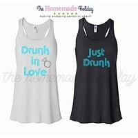 Drunk in Love and Just Drunk Bachelorette tank tops