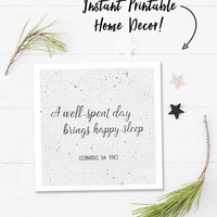 Black and white wall art, bedroom wall decor, square printable quote digital download, da Vinci quote, a well spent day brings happy sleep