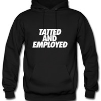 Tatted And Employed Hoodie