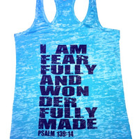 I am fearfully and wonderfully made psalm 139:14 (See Tank Color Options)