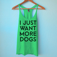 I Just Want More Dogs -Tank *Customizable*