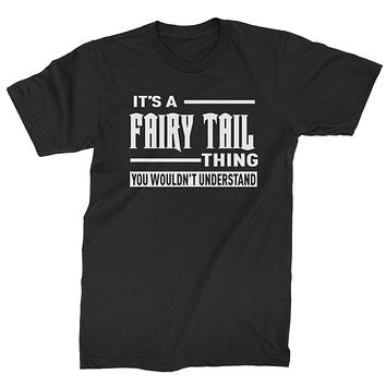 It's A Fairy Tail Thing  Mens T-shirt