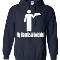 My Hand Is A Dolphin Fun Design2 Hoodie