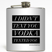 Vodka Texted You Pt. 2 - Vodka Vendettas Flask