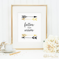 Follow Your Arrow, Gold foil and black arrows, printable wall art decor, faux gold foil, bedroom decor, instant digital download JPG)