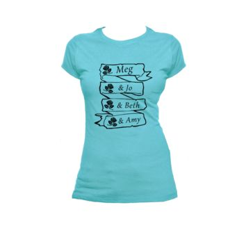 Little Women, Meg, Jo, Beth, Amy Ladies or Mens T Shirt, Louisa May Alcott, Nerd Girl Tees, Geek
