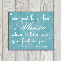 Bob Marley quote printable Turquoise print One good thing about music Music lovers Dorm poster Teenager bedroom decor INSTANT DOWNLOAD
