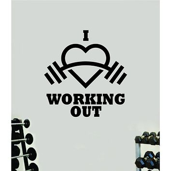 I Love Working Out Wall Decal Home Decor Bedroom Room Vinyl Sticker Art Teen Work Out Quote Gym Fitness Girls Lift Strong Inspirational Motivational Health