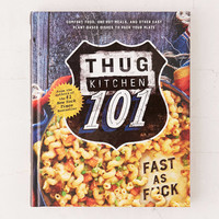 Thug Kitchen 101 By Thug Kitchen | Urban Outfitters