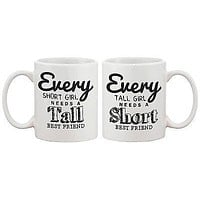 Cute BFF Matching Coffee Mugs- Every Short Girl Needs a Tall Best Friend