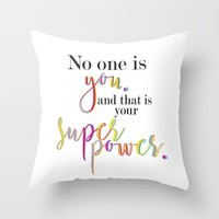 no one is you and that is your superpower Throw Pillow by Studiomarshallarts