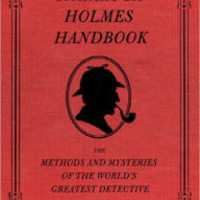 The Sherlock Holmes Handbook: The Methods and Mysteries of the World's Greatest Detective by Ransom Riggs, Eugene Smith |, Hardcover | Barnes & Noble®