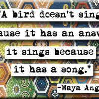 Maya Angelou Song quote Magnet no127 by chicalookate on Etsy