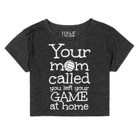 Volleyball Crop Top Your Mom called you left your game at