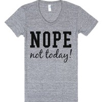 Nope Not Today-Female Athletic Grey T-Shirt