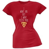 I Want Abs But I Want Pizza More Red Soft Juniors T-Shirt