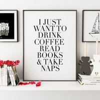 PRINTABLE Art,Coffee And Books Print,Books Lover,Bedroom Decor,Home Decor,Wall Art,Girls Room Decor,Girls Bedroom Decor,Quote Print,Wall Art