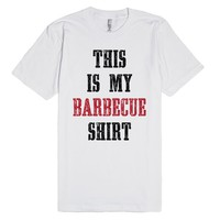 This is my Barbecue Shirt