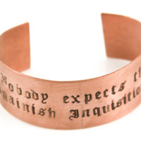 No One Expects the Spainish Inquisition - Monty Python Hand Stamped Bangle