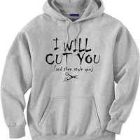 Funny shirt for Hair Stylist.  I will cut you.  And then style you.  Hoodie Sweatshirt.