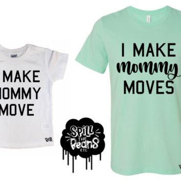 Make Mommy Moves Mommy and Me Matching Set