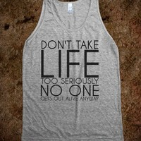 Don't Take Life Too Seriously - Kayla's Graphic Tees