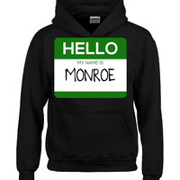 Hello My Name Is MONROE v1-Hoodie