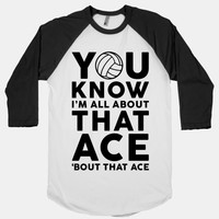 You Know I'm All About That Ace