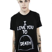 I Love You To Death - Mens - Paper Alligator