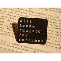 Will Trade Racists for Refugees Lapel Pin