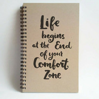 Life begins at the end of your comfort zone, 5x8 writing journal, custom spiral notebook, handmade brown kraft memory book, small sketchbook
