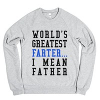 World's Greatest Farter... I Mean Father Sweatshirt-Sweatshirt