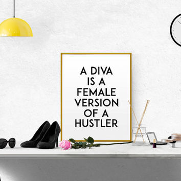 Diva is a female version of a hustler print PRINTABLE inspirational quote home decor dorm office wall art college student gift Hustle Quote