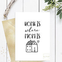 Home is where mom is, Mothers day card printable, Mothers day card funny cute unique, 5x7 Downloadable funny mothers day card, Black & white