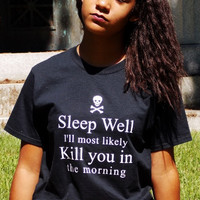 Dread Pirate Roberts I'll Most Likely Kill You in the Morning T-Shirt. Unisex Sizing.