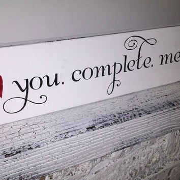 """Wedding Signs, Engagement Proposal - """"You Complete Me"""" -  Romantic gift for husband or wife, boyfriend girlfriend, engagement photos"""