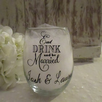 Eat Drink Married DIY DECAL ONLY ~ Personalized Anniversary Gift Bridal Shower Gift  ~  Unique Rehearsal Dinner Stemless Wine Glass Memento