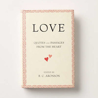Anthropologie - Love: Quotes And Passages From The Heart