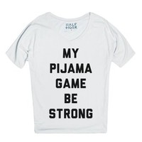 My Pijama Game Be Strong-Unisex Snow T-Shirt