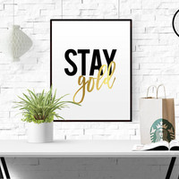 Stay Gold Printable Art Gold Digital Art Typography Gold Print Wall Decor Office Decor Fashion Print Printable Wall Art GOLD FOIL PRINTABLE
