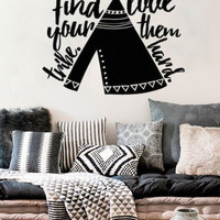 """Find Your Tribe Love Them Hard with Teepee 14"""" x 12.2"""" Boho Bohemian Wall Decal Sticker"""