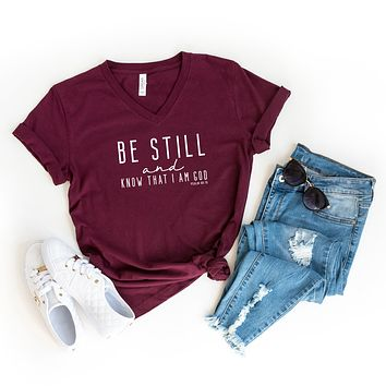 Be Still and Know That I am God | V-Neck Graphic Tee