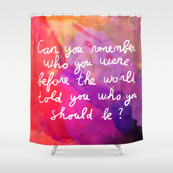 Remember who you are Shower Curtain by Budi Satria Kwan