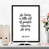 Inspirational Print,Motivational Poster,Typography print,Quote,PRINTABLE Art,KATE SPADE,She Leaves a Little Bit of Sparkle Wherever She Goes