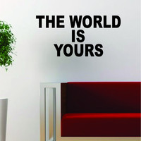 The World is Yours Quote Wall Decal Sticker Room Art Vinyl Rap Hip Hop Nas Lyrics