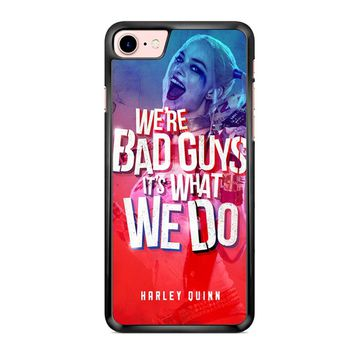 Harley Quinn Quote 1 iPhone 7 Case
